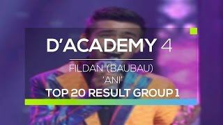Fildan, Baubau - Ani (D'Academy 4 Top 20 Result Group 1)