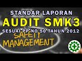 - Penjelasan Rinci Penyusunan Laporan Audit SMK3 sesuai PP. No. 50 Tahun 2012 Standar cara pengisian