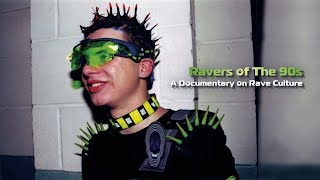 Ravers of the 90s ॐ A Documentary on Rave Culture