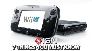 Wii U: 7 Things You Must Know