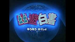 Yu Yu hakusho Opening 2 HD.mp4