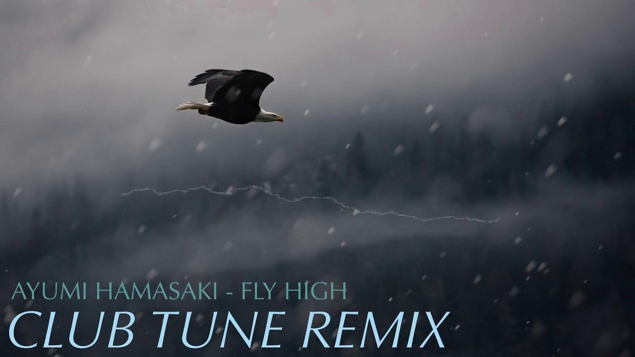 #ayumix2020 浜崎あゆみ - Fly high (Club Tune Remix)