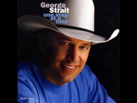 George Strait ~ One Step At A Time