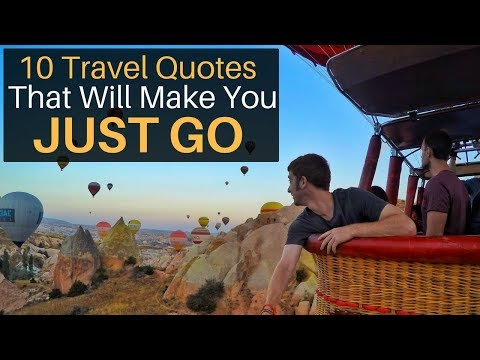 10 Travel Quotes That Will Make You JUST GO