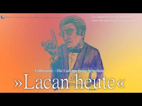 »Lacan heute« - Annäherung an die Lacan'sche Psychoanalyse, deren Praxis, Theorie & Klinik
