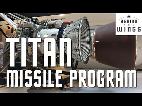 Titan Missile Program | Behind the Wings