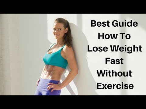 Best Guide How To Lose Weight Fast Without Exercise 2019