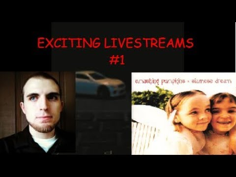 Playing with a Toy Car to Smashing Pumpkin's Siamese Dream (Exciting Livestreams #1)
