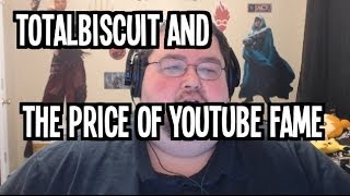 About TotalBiscuit - The Price of Youtube Fame