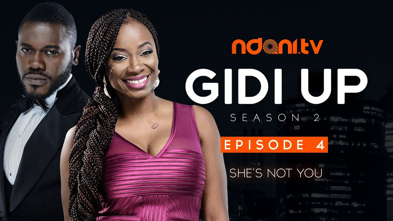 Gidi Up Season 2: Episode 4 - She's Not You