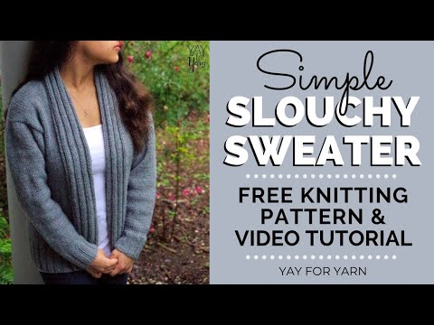 Simple Slouchy Sweater - Knitted Cardigan Pattern For Confident Beginners | Yay For Yarn