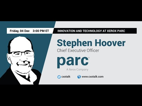 #146 Innovation and Technology at Xerox PARC, with Stephen Hoover, CEO