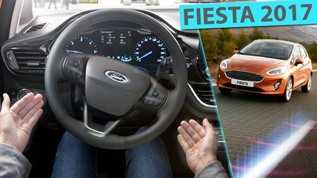 Ford Fiesta 2017 Assistenzsysteme deutsch: Adaptive Cruise Control, Cross Traffic Alert, Park ...