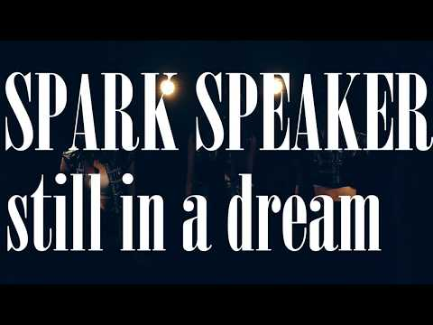 SPARK SPEAKER『still in a dream』LIVE MUSIC VIDEO