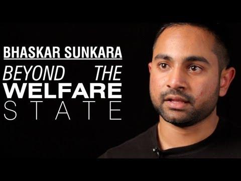 Bhaskar Sunkara: Beyond the Welfare State
