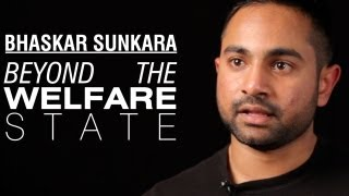 Bhaskar Sunkara: Beyond the Welfare State