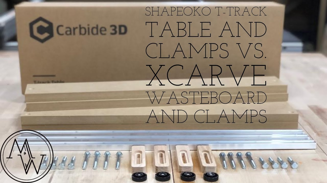 Ultimate X-Carve Vs Shaepoko - Part 2 : Shapeoko vs X-Carve Tables and  Clamps // Tool Review