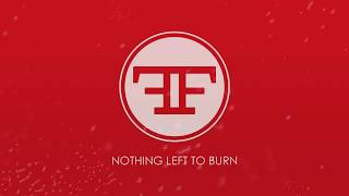 Play Nothing Left to Burn
