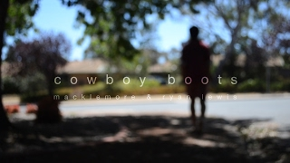 Cowboy Boots- Macklemore and Ryan Lewis