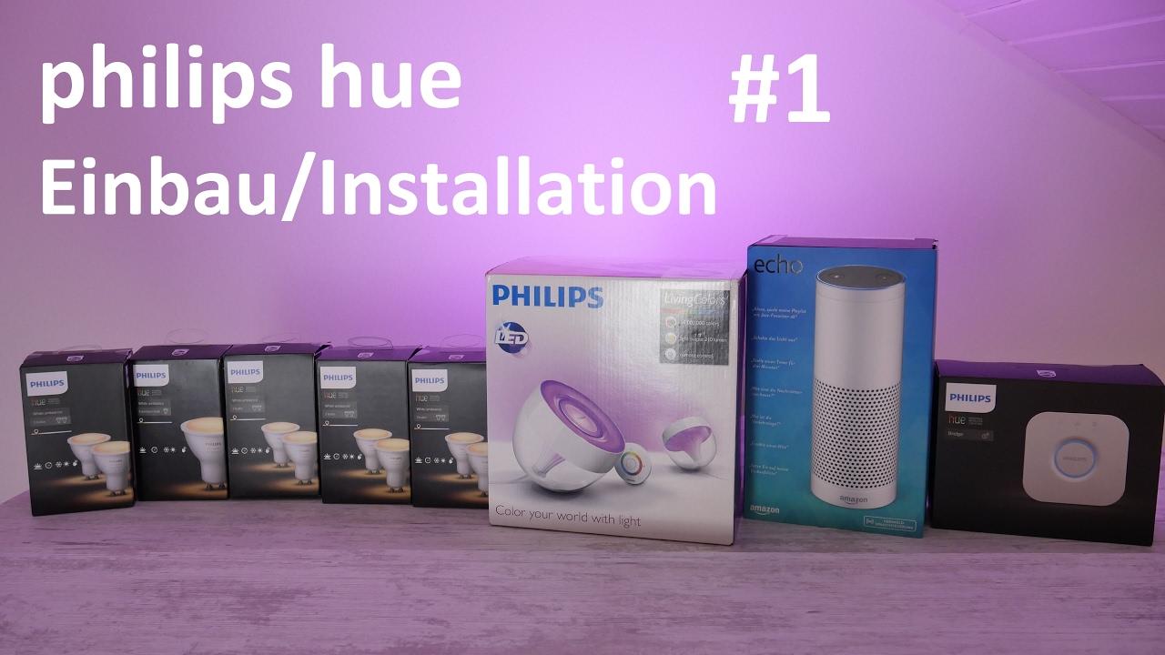 philips hue einbau installation spots iris farbkugel 1 youtube. Black Bedroom Furniture Sets. Home Design Ideas
