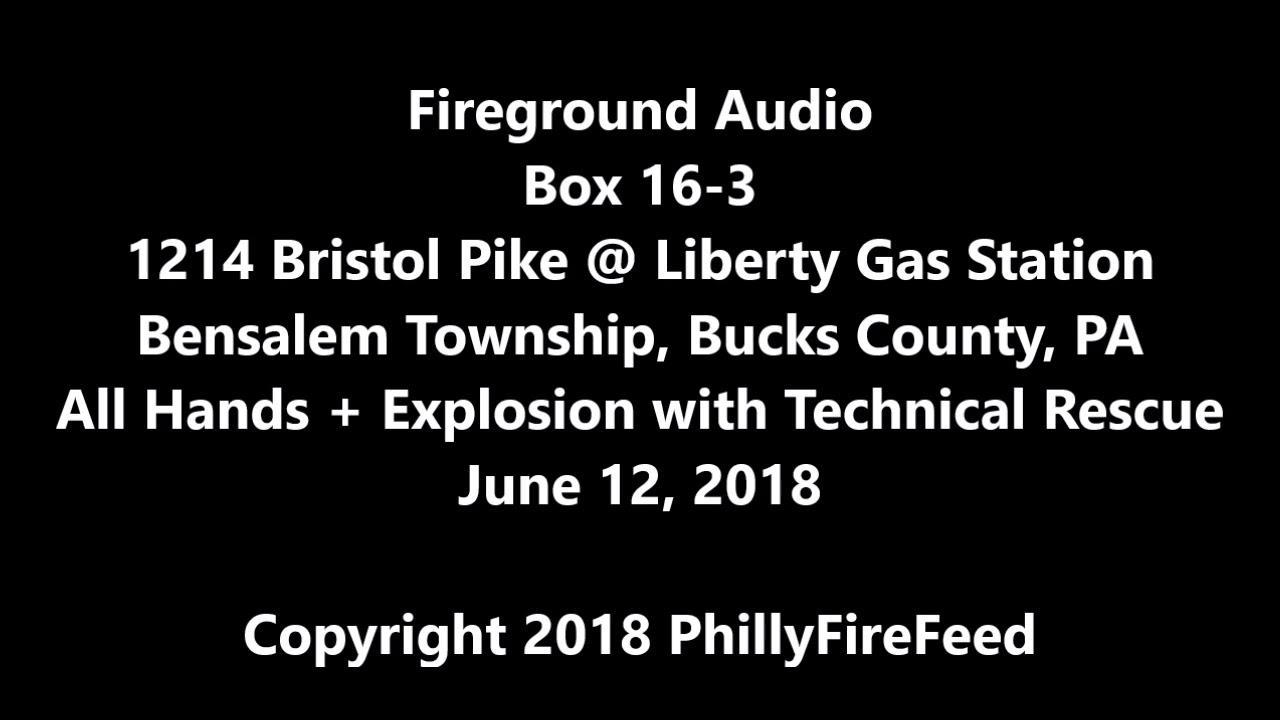 6-12-18, AUDIO, 1214 Bristol Pike, Bensalem, Bucks County, Explosion ...