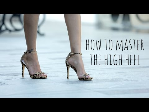 to Walk In High Heels Without Tripping