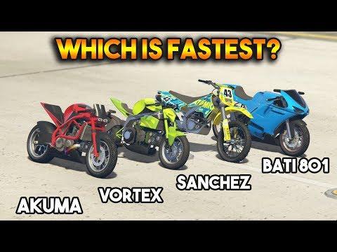 GTA 5 ONLINE : AKUMA VS BATI 801 VS VORTEX VS SANCHEZ (WHICH IS Fastest?)
