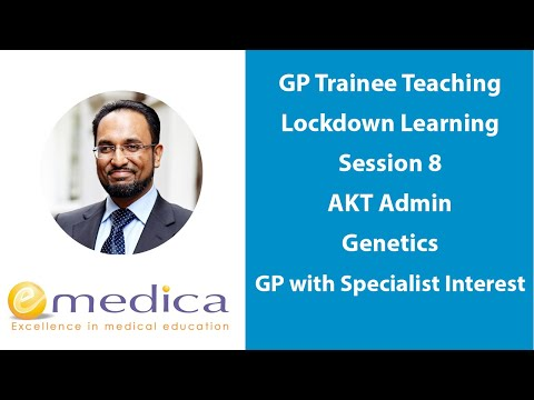 GP Trainee Teaching - Lockdown Learning 8: MRCGP AKT Admin, Genetics, GP With Specialist Interest