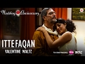 Download Ittefaqan-Valentine Waltz |Wedding Anniversary |Nana Patekar & Mahie Gill|Abhishek Ray & Amika Shail MP3 song and Music Video