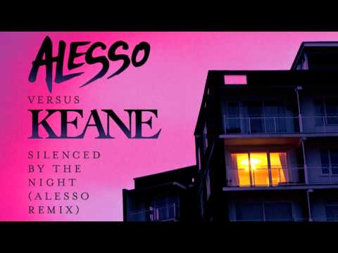 Alesso vs Keane - Silenced By The Night (Alesso Remix)