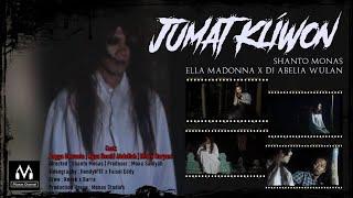 JUMAT KLIWON - SHANTO MONAS Feat. ELLA MADONNA X DJ ABELIA WULAN (Official Music Video)