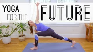 Yoga For The Future  |  Yoga With Adriene