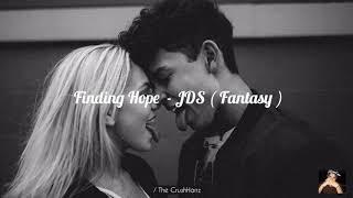 Finding Hope - JDS ( Fantasy ) / Letra en Español