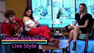 Zeynep Bozkaya ile LiveStyle   Nilay Dorsa & Eli Türkoğlu Video