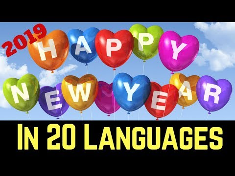 New Year 2019 Wishes in 20 Languages (Perfect Video Gift) (forward on whatsapp)