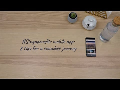 #SingaporeAir Mobile App: Tips for Seamless Travel