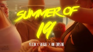 Summer of 19 - Pelican X Sherwee X Ann Christine (Official Video)