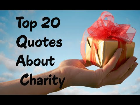 Top 20 Charity Quotes - Use them to inspire your supporter - YouTube