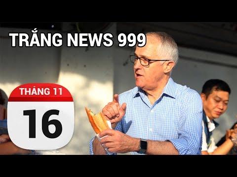 Chả hiểu người Việt tự hào gì, khi Thủ Tướng Úc ăn bánh mỳ...| TRẮNG NEWS 999 | 16/11/2017