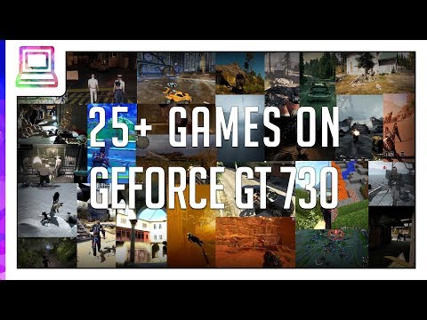 25+ Video Games Running On NVIDIA GeForce GT 730 (2020)