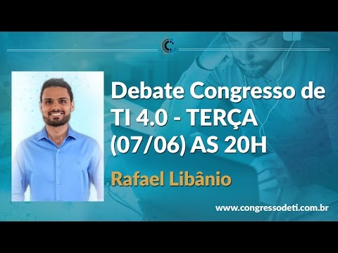 Debate Congresso de TI 4.0 - TERÇA (07/06) AS 20H