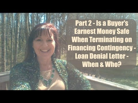 Part 2 - Loan Denial Letter - Is Buyer's Earnest Money Safe?