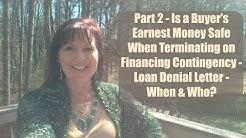 Part 2 - Loan Denial Letter - Is Buyer's Earnest Money Safe?