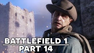 BATTLEFIELD 1 - Be Safe - Full Campaign Walkthrough Gameplay - Part 14 (BF1 PC Ultra)