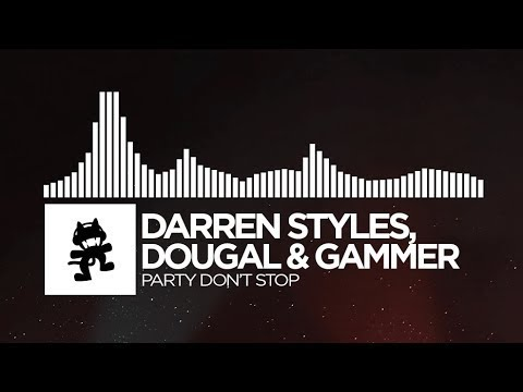 Darren Styles, Dougal & Gammer - Party Don't Stop [Monstercat Release] | [1 Hour Version]