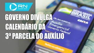 Governo Divulga Datas Para Pagar 3ª Parcela Do Auxílio Emergencial