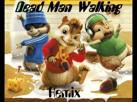 Smiley - Dead Man Walking(Chipmunks version) REMIX