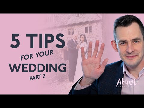 5 Tips for your wedding day | Part 2