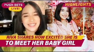Riva shares how excited she is to meet her baby girl | PUSH Bets Highlights