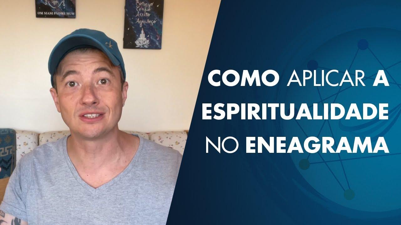 Como aplicar a espiritualidade no Eneagrama